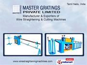 Wire Straightening & Cutting Off Machines By Master Gratings Private