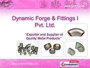 Forged Fittings By Dynamic Forge & Fittings I Pvt. Ltd Mumbai