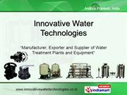 Water Treatment Equipments / Systems By Innovative Water Technologies