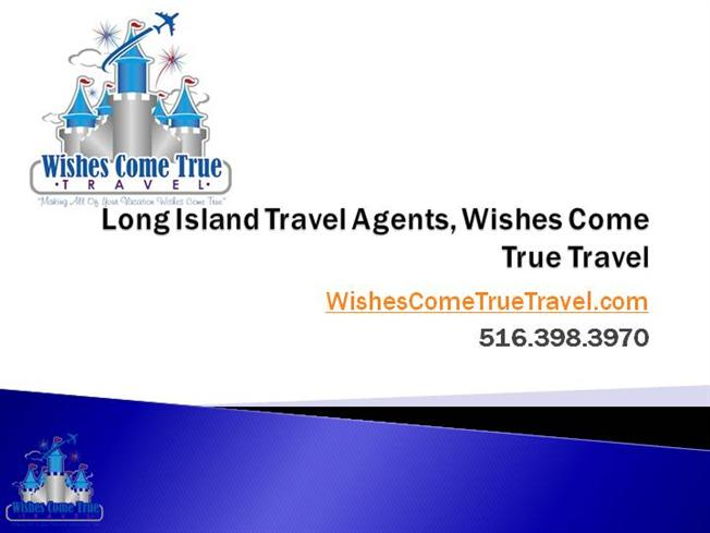 Long Island Travel Agents, Wishes Come True Travel |authorSTREAM
