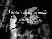 i didn't mean to make you mine by angelica
