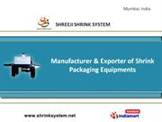 Shrink Wrapping Machines by Shreeji Shrink System Mumbai