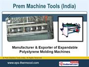 Eps Products. By Prem Machine Tools (India) Faridabad