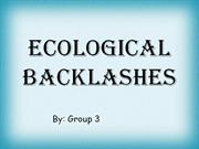 ECOLOGICAL BACKLASHES
