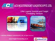 Customs Clearings By Ace Multifreight Logistics Pvt Ltd Mumbai