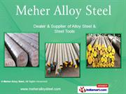 Alloy Steels By Meher Alloy Steel Chennai