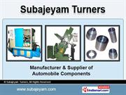 Automobile Components. By Subajeyam Turners Chennai