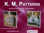 Non Metallic Pattern By K. M. Patterns Pune