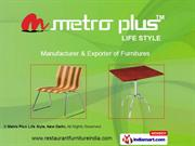 Cafe Chairs By Metro Plus Life Style, New Delhi New Delhi