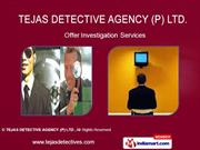 Personal Investigation By Tejas Detectives Agency Private Limited New