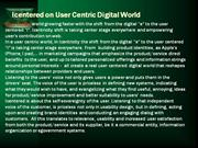 Icentered on User Centric Digital World