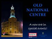 Old National Centre - A New Era in Special Events!