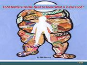 Pecha Kucha - Food Matters: What is in Our Food?