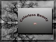 Colorless Beauty