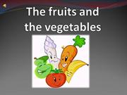 The fruits and the vegetables