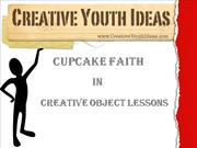 Object lesson for kids: Creative Youth Ideas - Cupcake Faith