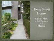 Kathy and rick's home