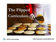 The Flipped Curriculum
