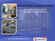 Glazing & Partition Products By Global Glass & Glazing System Mumbai