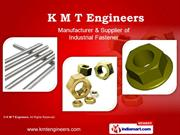 Industrial Fasteners By K M T Engineers Ludhiana