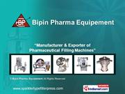 Liquid Filling Line By Bipin Pharma Equipement Mumbai