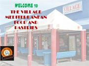 THE VILLAGE MEDITERRANEAN FOOD AND PASTRIES