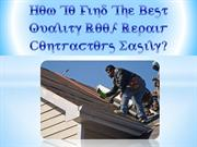 How To Find The Best Quality Roof Repair Contractors Easily?