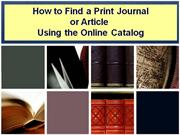 How to Find a Print Journal or Article using the Online Catalog