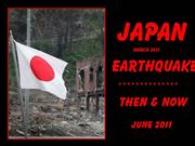 Japan Earthquake  Then & Now