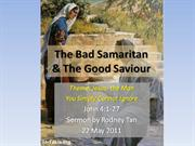 The Bad Samaritan n The Good Saviour Jn 4