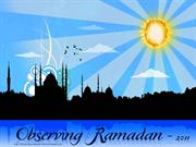 Observing Ramadan - 2011