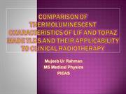 comparison of thermoluminescent charavteristics of lif and topaz tld's