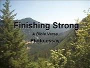 Finishing Strong - a Bible Verse - Photo Essay