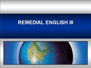 REMEDIAL ENGLISH III Presentation