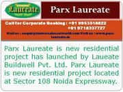 parx laureate noida sector 108 @ call 9953518822, 9718337727 now for b