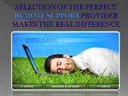 Selection of the perfect remote support provider makes the real differ