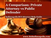Indianapolis DUI Attorney Reviews the Differences Between a Private At