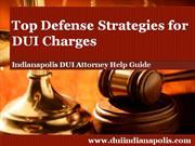 Indianapolis DUI Attorney Reveals the Top DUI Defense Strategies
