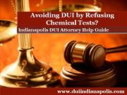 Indianapolis DUI Attorney Cautions About Refusing to Take Chemical Tes