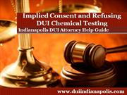 Indianapolis DUI Attorney Explains Implied Consent and How it Impacts