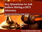 Honolulu DUI Attorney Shares Must Ask Questions Before Hiring an Attor