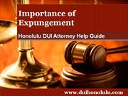 Honolulu DUI Attorney Defines Expungement and its Importance