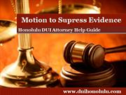 Honolulu DUI Attorney Explains the Motion to Suppress Evidence