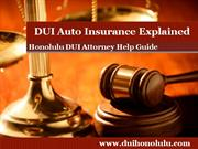 Honolulu DUI Attorney Shares Insights on DUI Auto Insurance