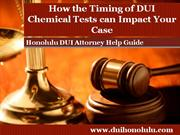 Honolulu DUI Attorney Highlights the Importance of the Timing of Your