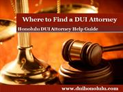 Honolulu DUI Attorney Tells you How to Find a DUI Attorney