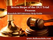 Honolulu DUI Attorney Details the Seven Steps in the DUI Trial Process