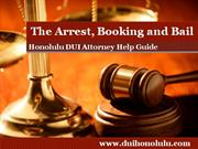 Honolulu DUI Attorney Details the Arrest, Booking and Bail