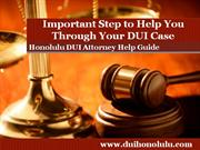 Honolulu DUI Attorney Shares Important Steps to Get you Through Your D