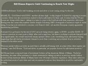 bill hionas reports gold continuing to reach new highs